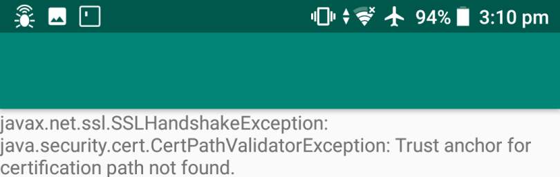 HandshakeException: CertPathValidatorException: Trust anchor for certification path not found